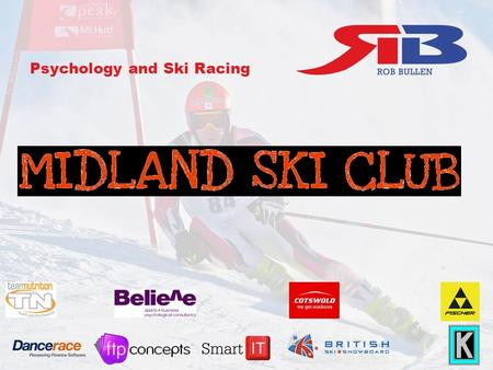 Psychology and Ski Racing. Psychology in Ski Racing Managing your Training Day Race day focus Pre Race During Race Post Race Goal Setting Questions.