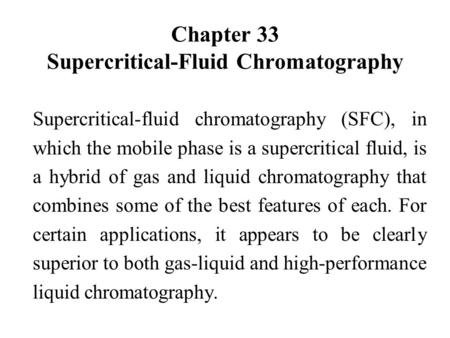 Chapter 33 Supercritical-Fluid Chromatography