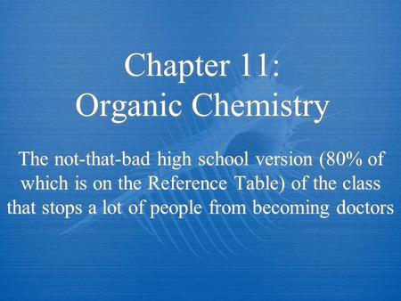 Chapter 11: Organic Chemistry
