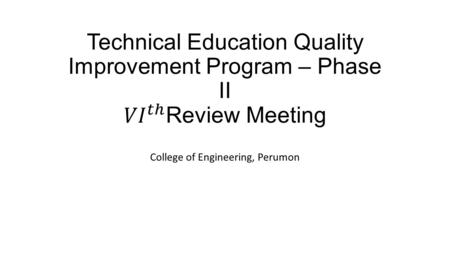 College of Engineering, Perumon. Preamble This power point presentation contains slides showing the improvement in (a) student performance (b) faculty.