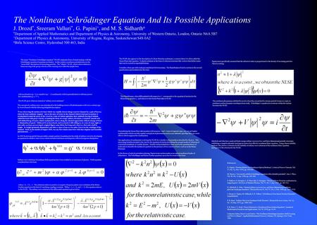 The Nonlinear Schrödinger Equation And Its Possible Applications J. Drozd *, Sreeram Valluri *, G. Papini +, and M. S. Sidharth o * Department of Applied.