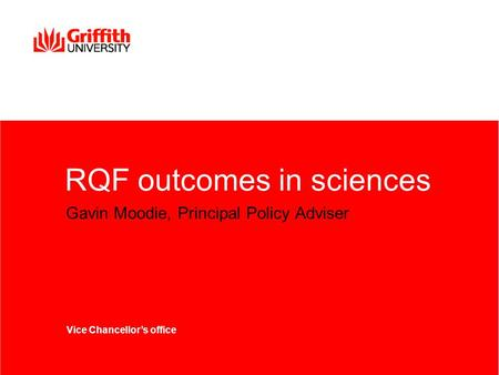 RQF outcomes in sciences Gavin Moodie, Principal Policy Adviser Vice Chancellor's office.