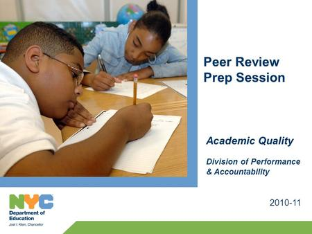 Peer Review Prep Session 2010-11 Academic Quality Division of Performance & Accountability.