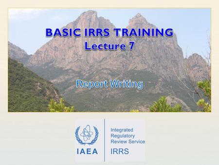 BASIC IRRS TRAINING Lecture 7
