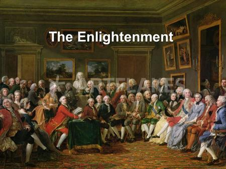 The Enlightenment. The Restoration Monarchy & Anglican Church restored in 1660 with Charles II Increasingly, monarchs had to share authority with Parliament.