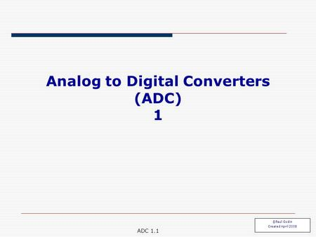 Analog to Digital Converters (ADC) 1