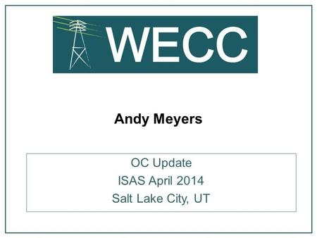 Andy Meyers OC Update ISAS April 2014 Salt Lake City, UT.