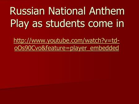 oOs90Cvo&feature=player_embedded  oOs90Cvo&feature=player_embedded Russian National.