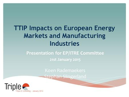 TTIP Impacts on European Energy Markets and Manufacturing Industries