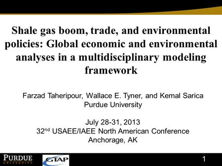 Shale gas boom, trade, and environmental policies: Global economic and environmental analyses in a multidisciplinary modeling framework 1 Farzad Taheripour,