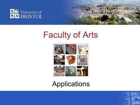 Faculty of Arts Applications. Schools within the Faculty of Arts School of Modern Languages School of Arts School of Humanities.