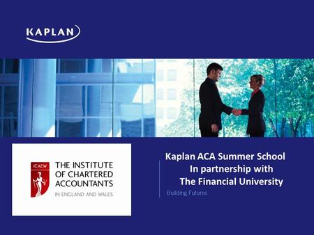 1 Kaplan ACA Summer School In partnership with The Financial University.