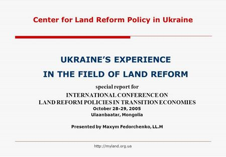 special report for INTERNATIONAL CONFERENCE ON LAND REFORM POLICIES IN TRANSITION ECONOMIES October 28-29, 2005 Ulaanbaatar, Mongolia.