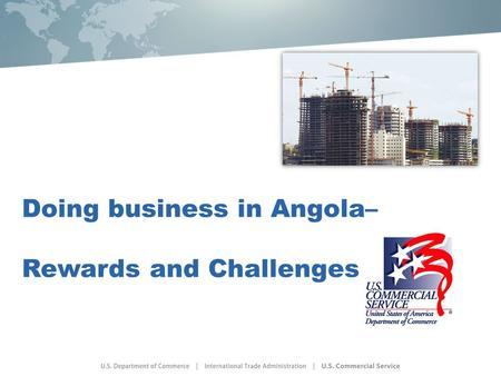 Doing business in Angola– Rewards and Challenges.