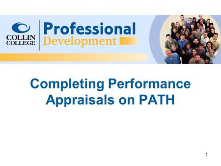 Completing Performance Appraisals on PATH 1. 2 To get to PATH, go to HR page on Collin College website. Click on PATH 3.