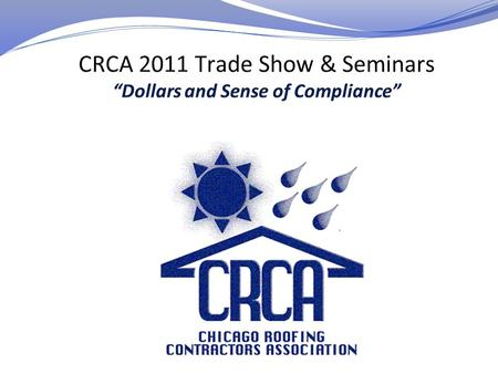Bill McHugh – CRCA Executive Director – Emergency Exits – Crystal Room Left and Right – Floor - Entry, by Bars – CRCA Trade Show Exhibition Opens at 11a!!