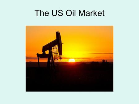 The US Oil Market. World Suppliers US Crude Oil Production is rising.