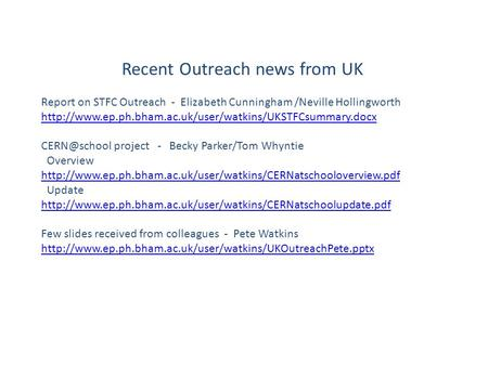 Recent Outreach news from UK Report on STFC Outreach - Elizabeth Cunningham /Neville Hollingworth