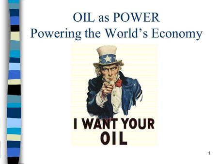 OIL as POWER Powering the World's Economy 1. Check for Understanding 2 Why is oil so important to modern life? Which nations have the most oil? Oil to.