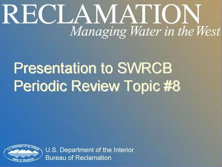 SWRCB Periodic Review Topic #8  Part A – Concerns with 1999 SWRCB EIR analysis.  Part B – Concerns with San Joaquin River Base-flow Construct.  Part.