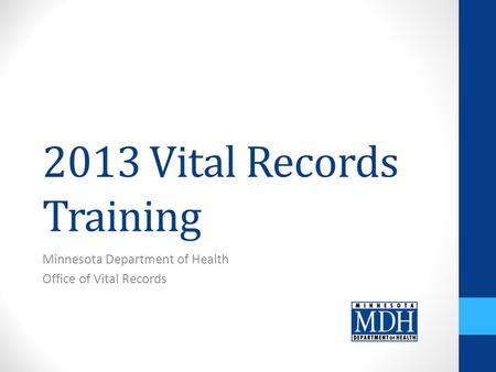 2013 Vital Records Training Minnesota Department of Health Office of Vital Records.