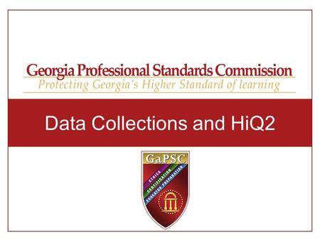 Data Collections and HiQ2. What does Highly Qualified mean? What is HiQ2? Where is HiQ2? How to begin using HiQ2. When does HiQ2 open and close? Agenda.