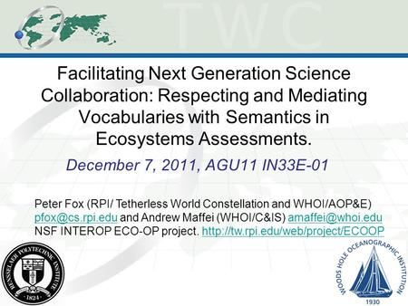 Facilitating Next Generation Science Collaboration: Respecting and Mediating Vocabularies with Semantics in Ecosystems Assessments. December 7, 2011, AGU11.