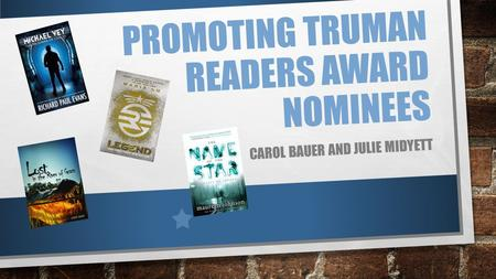 PROMOTING TRUMAN READERS AWARD NOMINEES CAROL BAUER AND JULIE MIDYETT.