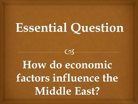 How do economic factors influence the Middle East?
