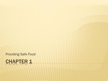 Providing Safe Food Chapter 1.
