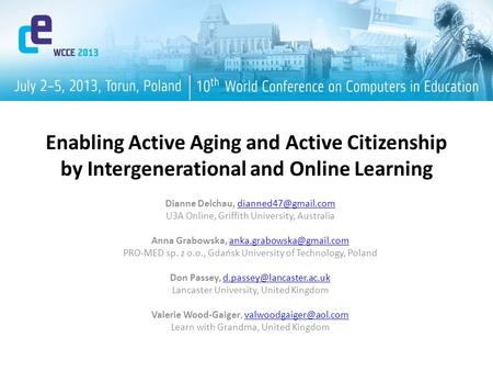 Enabling Active Aging and Active Citizenship by Intergenerational and Online Learning Dianne Delchau, U3A Online,