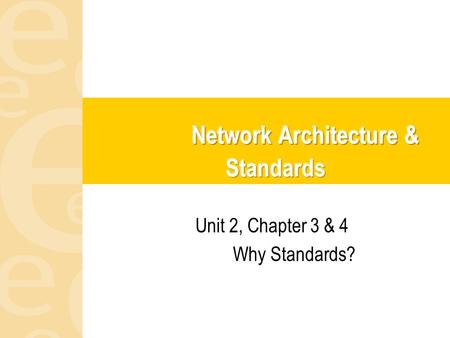 Network Architecture & Standards