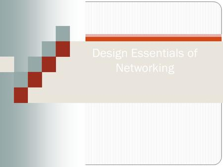 "Design Essentials of Networking. Copyright © Texas Education Agency, 2011-2014. All rights reserved. 22 ""Copyright and Terms of Service Copyright © Texas."