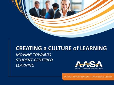 CREATING a CULTURE of LEARNING MOVING TOWARDS STUDENT-CENTERED LEARNING.