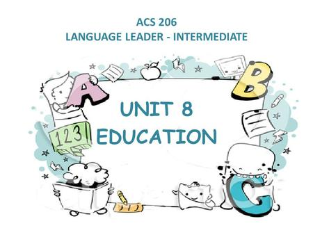 ACS 206 LANGUAGE LEADER - INTERMEDIATE UNIT 8 EDUCATION.