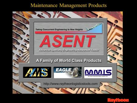 Maintenance Management Products. IETM Authoring Tool Class 4 & 5 IETMs Continuous user dialog Filters data for only the task at hand Integrated Maintenance.