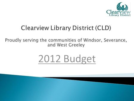 Clearview Library District (CLD) Proudly serving the communities of Windsor, Severance, and West Greeley.