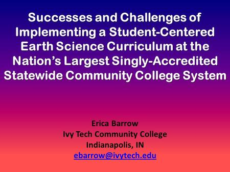 Successes and Challenges of Implementing a Student-Centered Earth Science Curriculum at the Nation's Largest Singly-Accredited Statewide Community College.