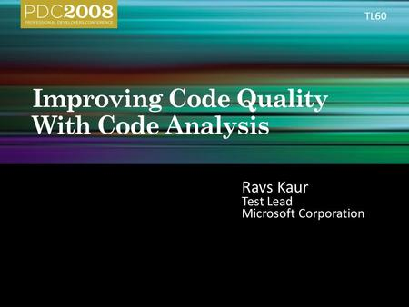 Ravs Kaur Test Lead Microsoft Corporation TL60.
