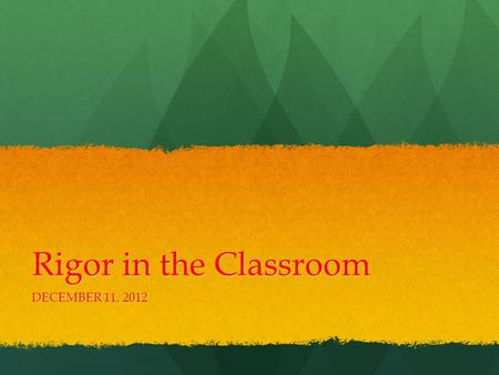 Rigor in the Classroom DECEMBER 11, 2012. Standards: 3. INSTRUCTIONAL STRATEGIES: The teacher promotes student learning by using research-based instructional.