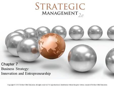 Chapter 7 Business Strategy: Innovation and Entrepreneurship.