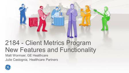 Client Metrics Program New Features and Functionality