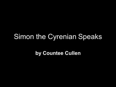 Simon the Cyrenian Speaks