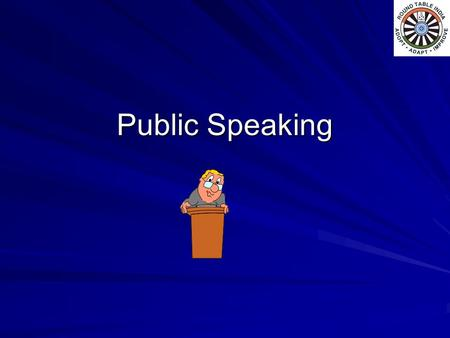 "Public Speaking. ""Talk is cheap"" –Not anymore, a well organized, thoughtful talk makes many people a very lucrative wage Henry Kissinger Barbara Walters."