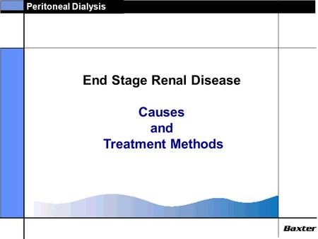 Peritoneal Dialysis End Stage Renal Disease Causes and Treatment Methods.