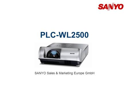 PLC-WL2500 SANYO Sales & Marketing Europe GmbH. 2 Copyright© SANYO Electric Co., Ltd. All Rights Reserved 2010 Technical Specifications Model: PLC-WL2500.