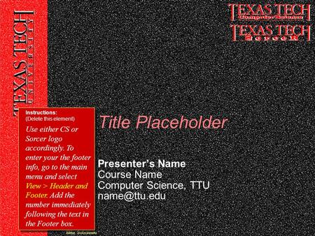 Mike Sobolewki Presenter's Name Course Name Computer Science, TTU Title Placeholder Instructions: (Delete this element) Use either CS or Sorcer.