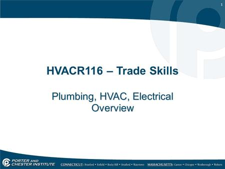 1 HVACR116 – Trade Skills Plumbing, HVAC, Electrical Overview.
