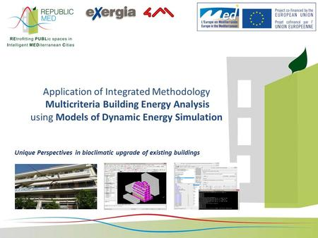 Application of Integrated Methodology Multicriteria Building Energy Analysis using Models of Dynamic Energy Simulation Unique Perspectives in bioclimatic.