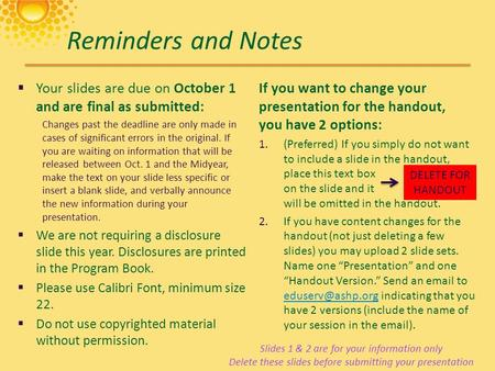 Reminders and Notes  Your slides are due on October 1 and are final as submitted: Changes past the deadline are only made in cases of significant errors.